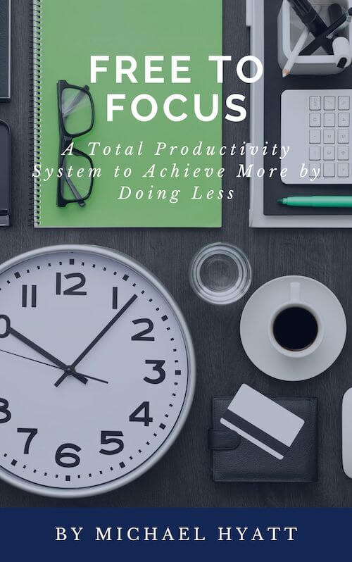 book summary - Free to Focus by Michael Hyatt