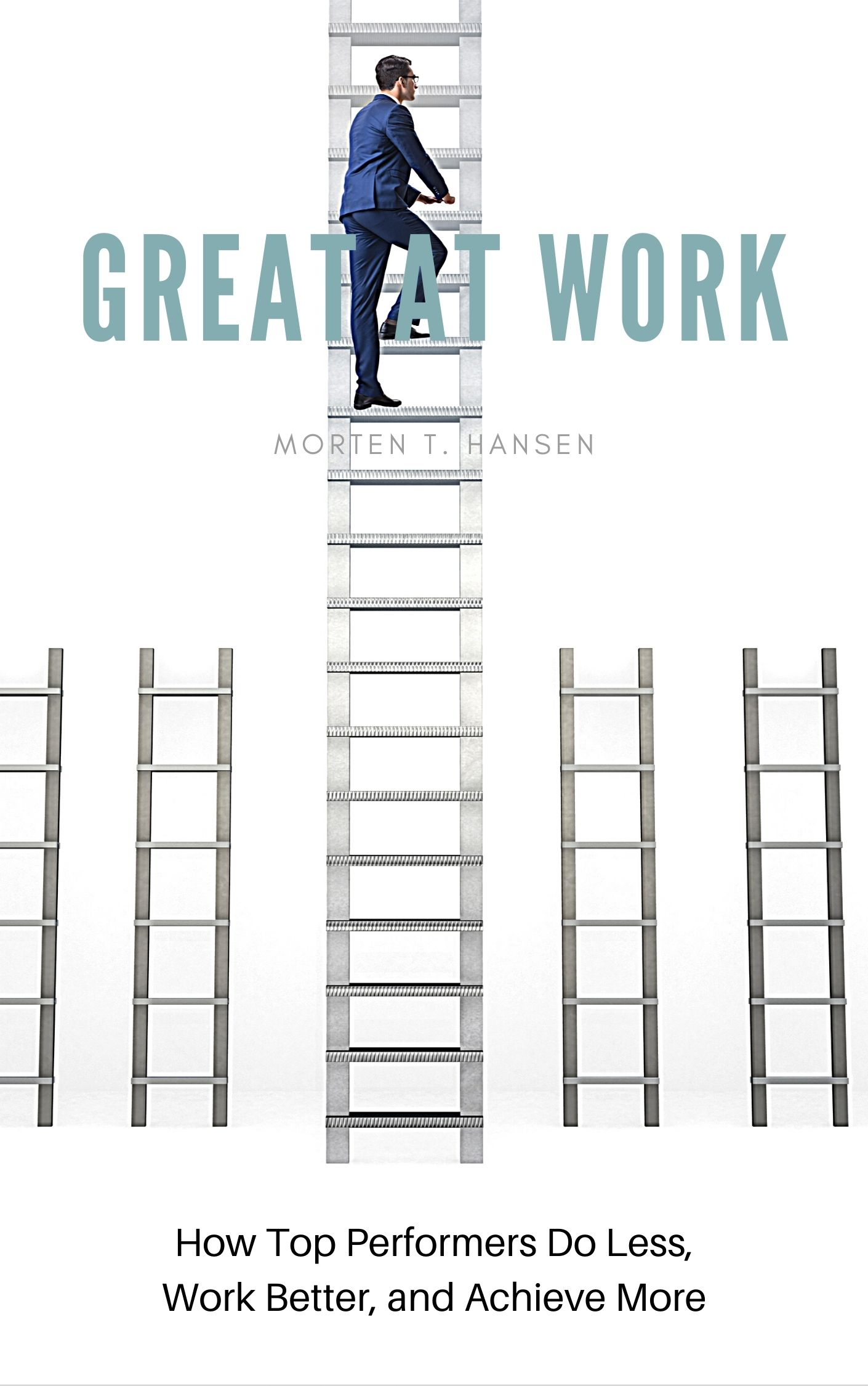 book summary - Great at Work by Morten T. Hansen
