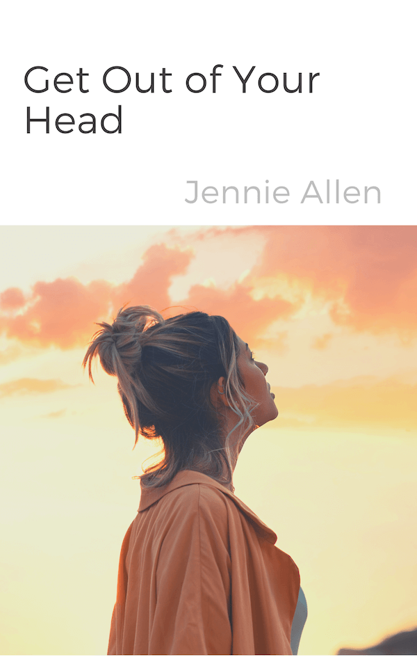 Get Out of Your Head - Jennie Allen book summary