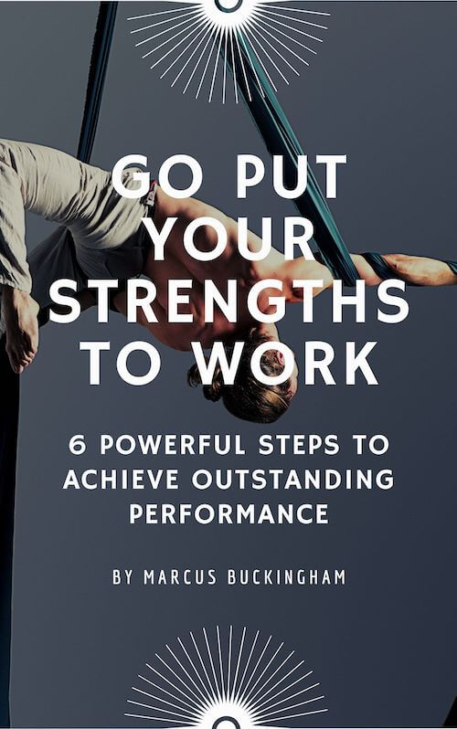 Go Put Your Strengths to Work