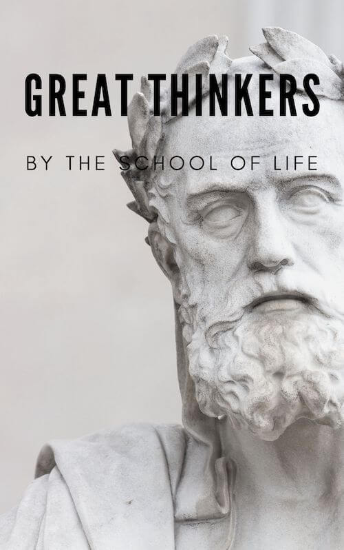 Great Thinkers - The School of Life book summary