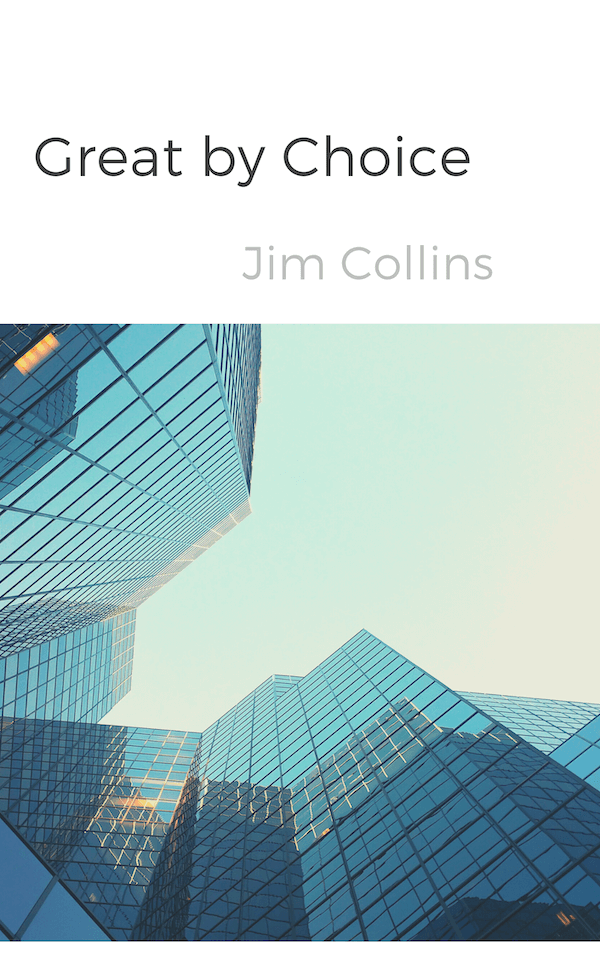 book summary - Great by Choice by Jim Collins,Morten Hansen
