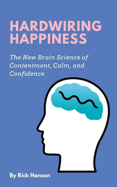 book summary - Hardwiring Happiness by Rick Hanson