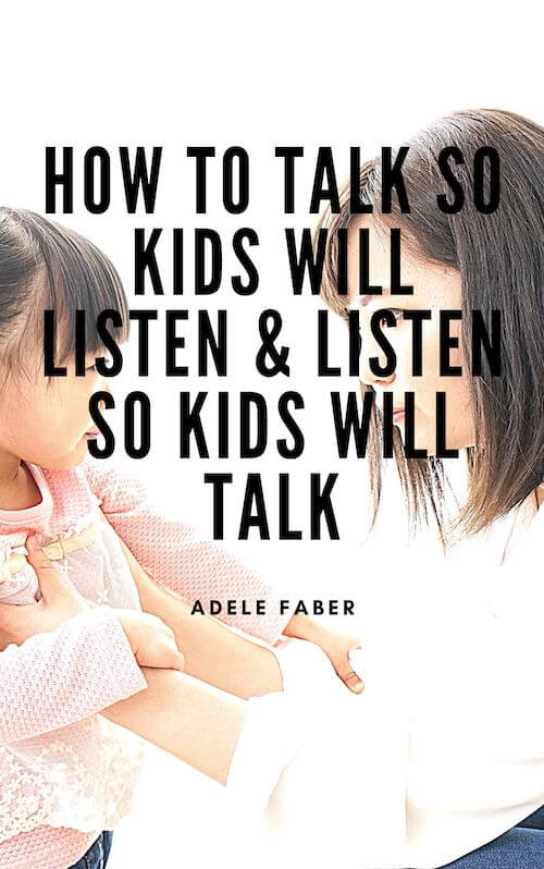 book summary - How to Talk So Kids Will Listen and How to Listen So Kids Will Talk by Adele Faber