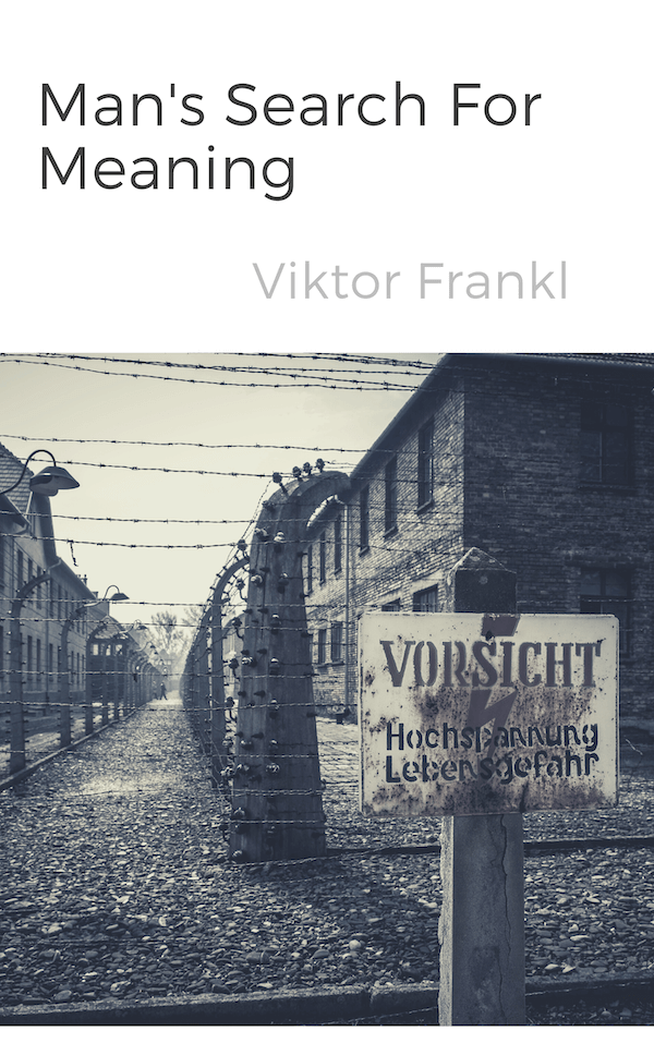 book summary - Man's Search For Meaning by Viktor Frankl