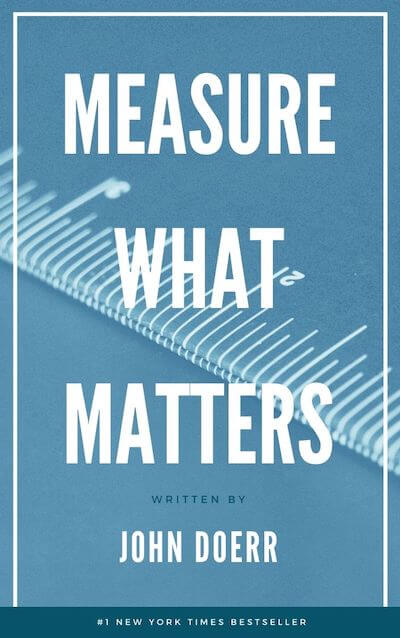 book summary - Measure What Matters by John Doerr