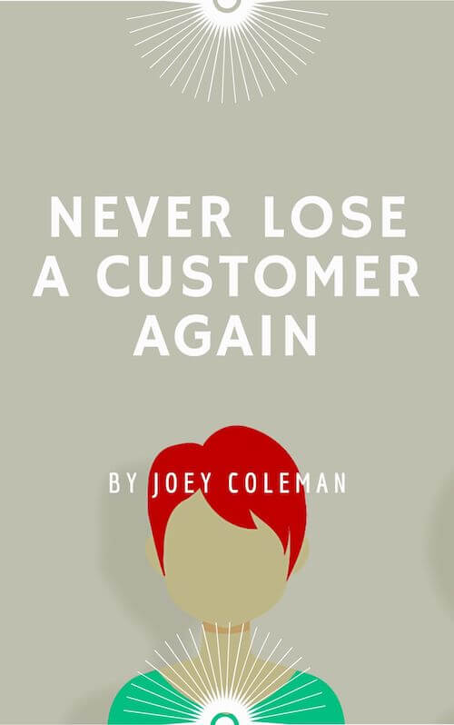 Never Lose a Customer Again - Joey Coleman book summary