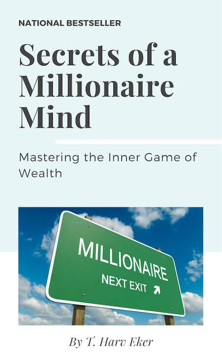 book summary - Secrets of the Millionaire Mind by T. Harv Eker