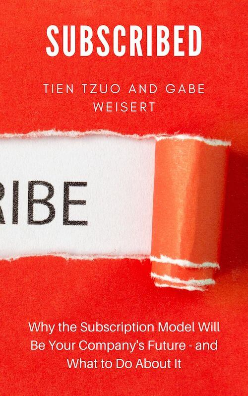 book summary - Subscribed by Tien Tzuo with Gabe Weisert