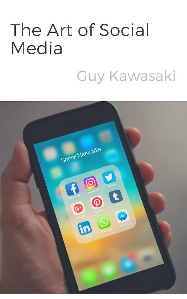 book summary - The Art of Social Media by Guy Kawasaki and Peg Fitzpatrick