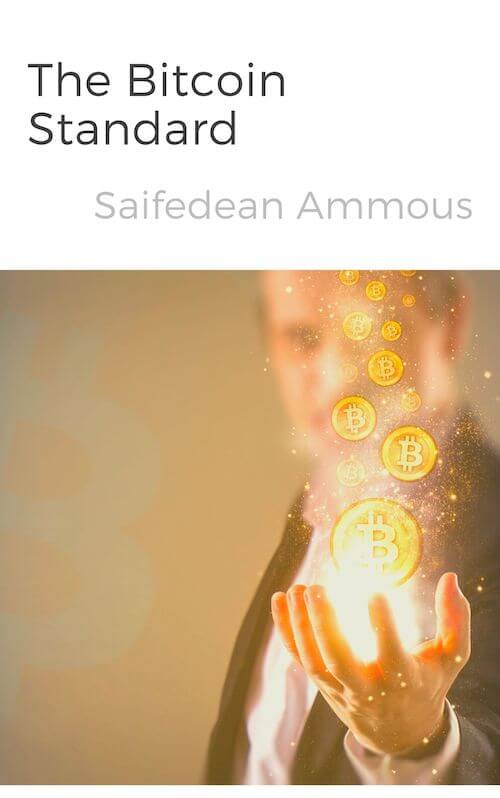 book summary - The Bitcoin Standard by Saifedean Ammous
