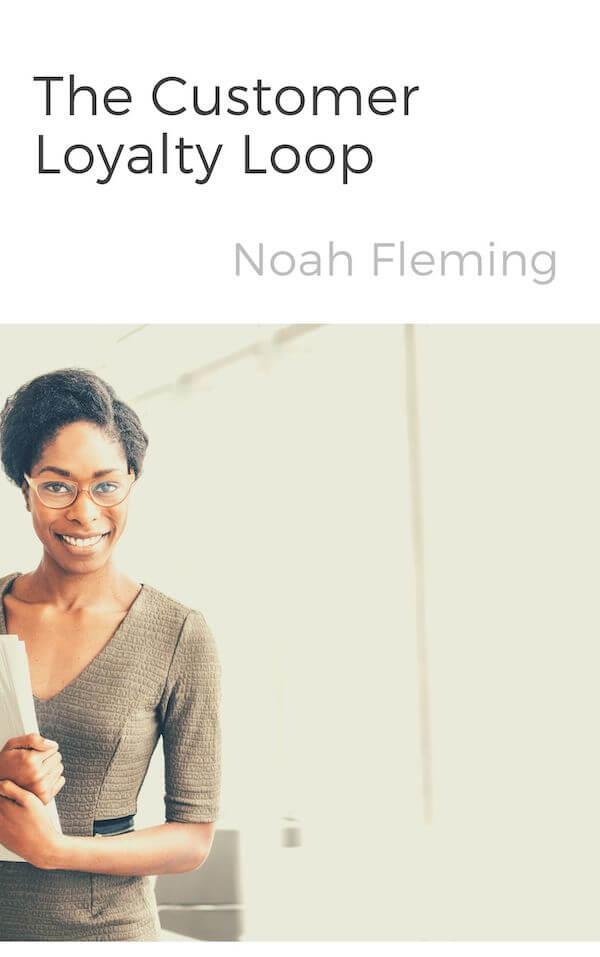 book summary - The Customer Loyalty Loop by Noah Fleming