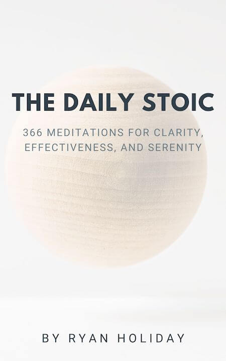 book summary - The Daily Stoic by Ryan Holiday