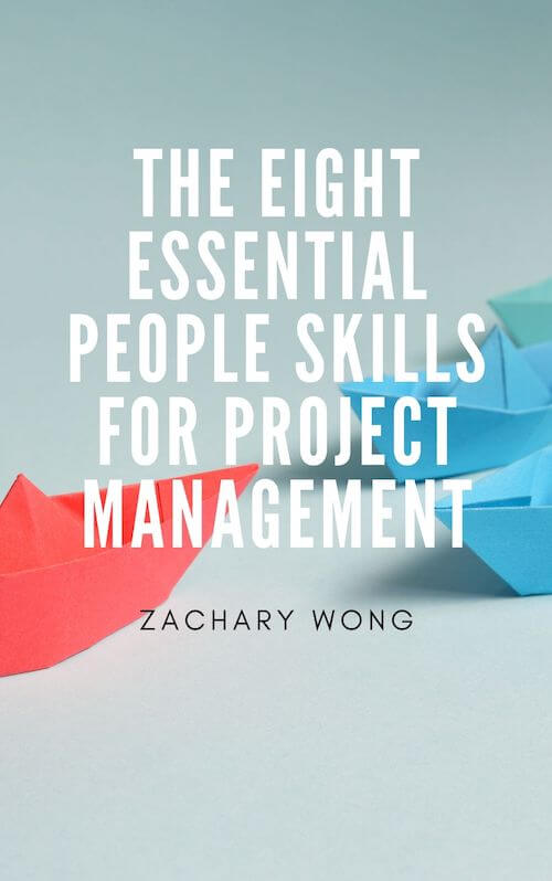 book summary - Eight Essential People Skills for Project Management by Zachary Wong