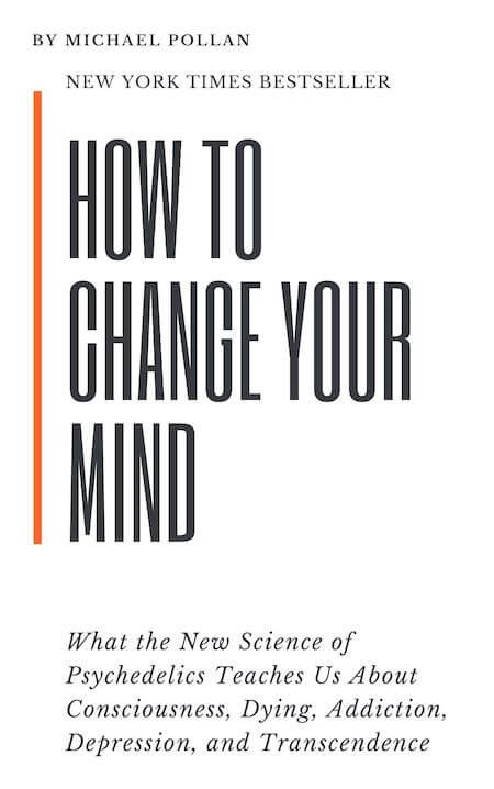 book summary - How to Change Your Mind by Michael Pollan