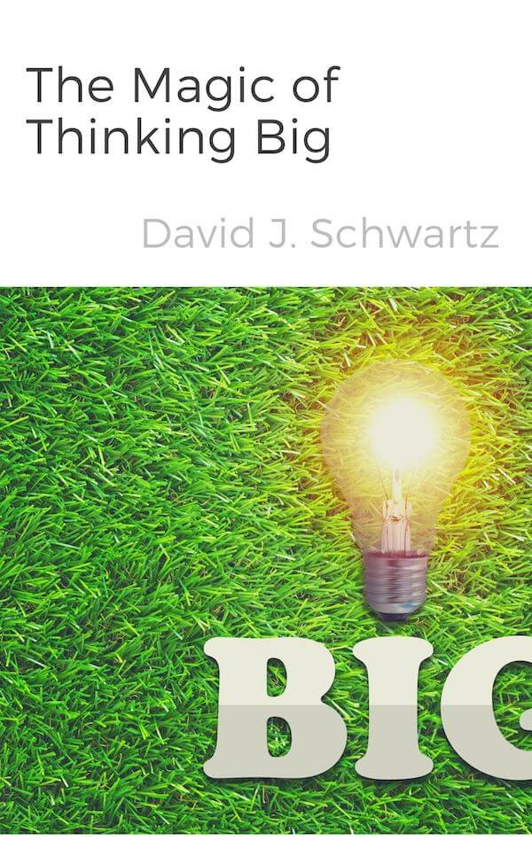 book summary - The Magic of Thinking Big by David Schwartz