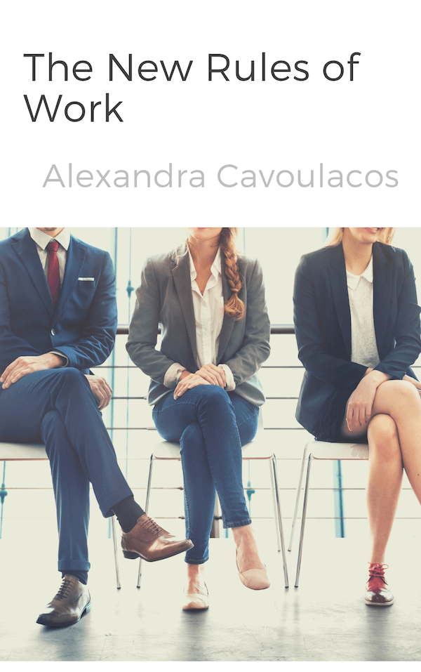 book summary - The New Rules of Work by Alexandra Cavoulacos and Kathryn Minshew