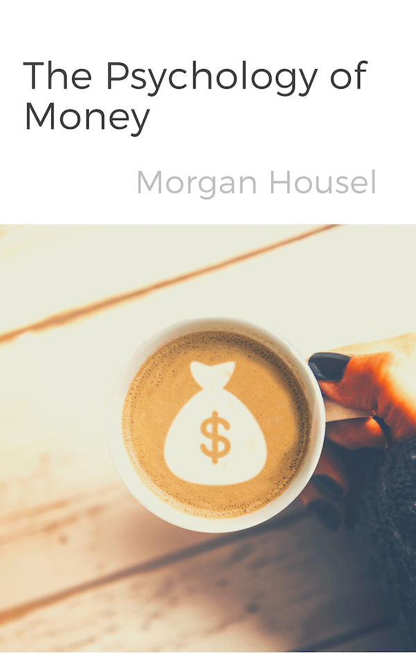 book summary - The Psychology of Money by Morgan Housel