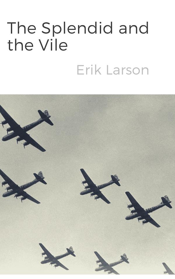 book summary - The Splendid and the Vile by Erik Larson