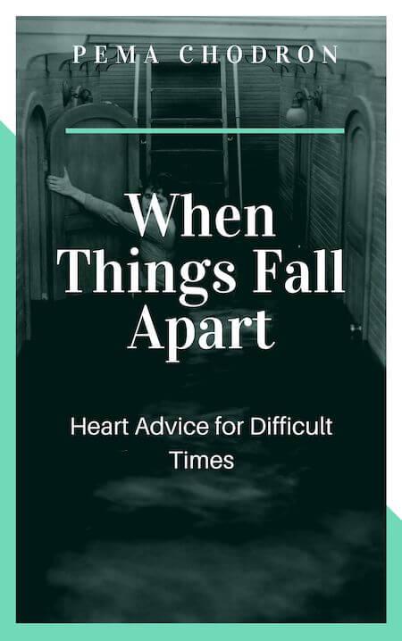 book summary - When Things Fall Apart by Pema Chödrön