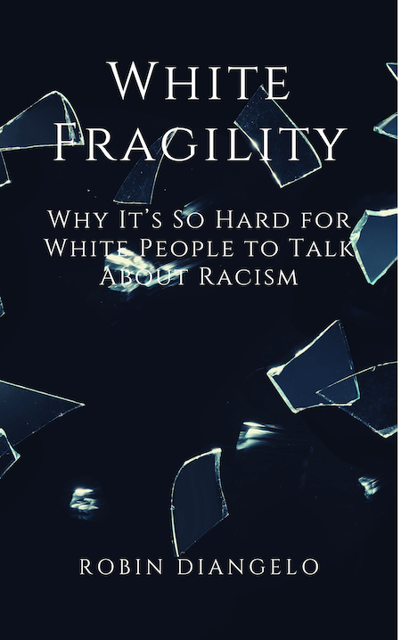 White Fragility: Why It's So Hard for White People to Talk About Racism book summary