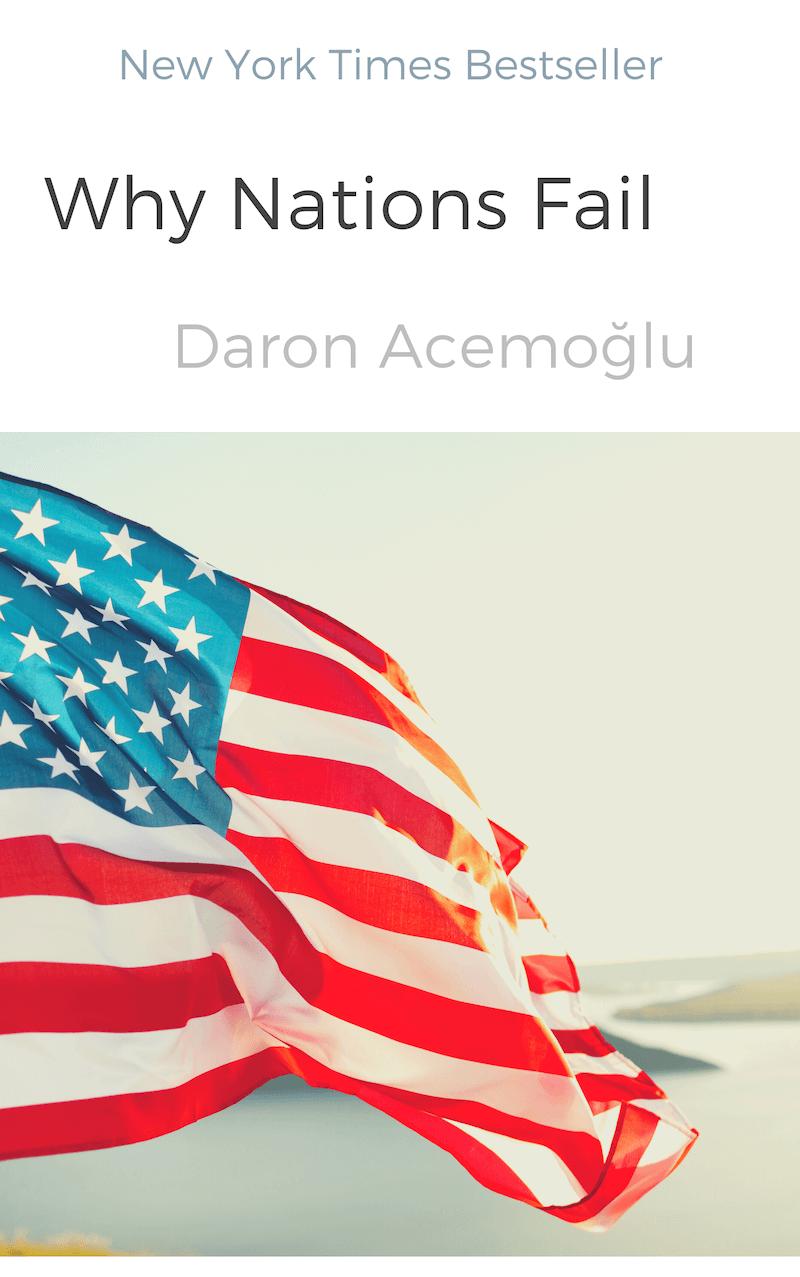 Why Nations Fail - Daron Acemoglu and James A. Robinson book summary