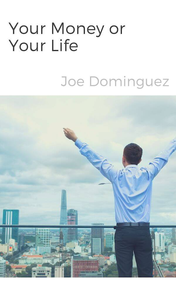 book summary - Your Money or Your Life by Joe Dominguez,Vicki Robin