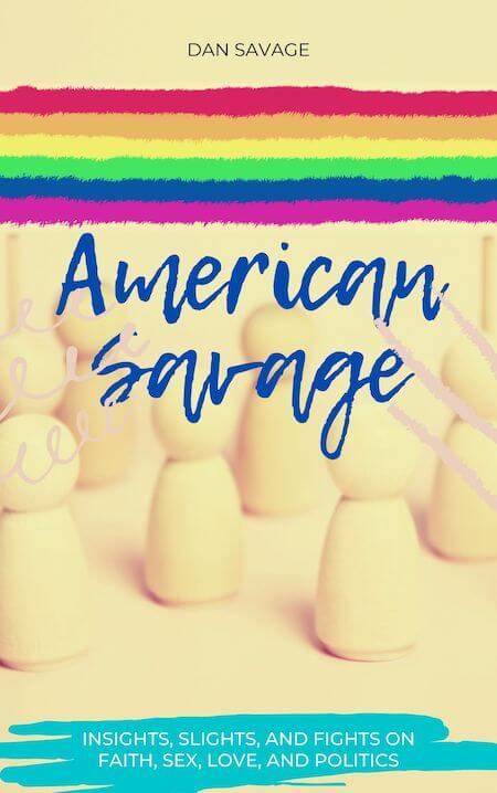 book summary - American Savage by Dan Savage