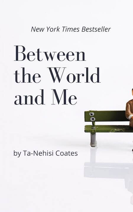 book summary - Between the World and Me by Ta-Nehisi Coates