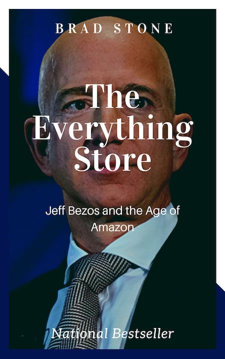 book summary - The Everything Store: Jeff Bezos and the Age of Amazon by Brad Stone