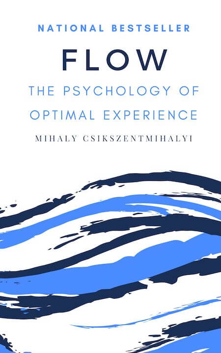 book summary - Flow by Mihaly Csikszentmihalyi