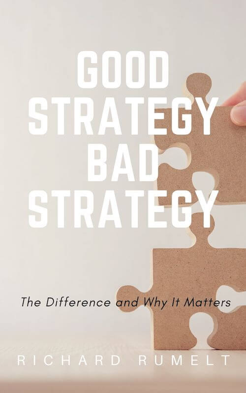 book summary - Good Strategy/ Bad Strategy by Richard Rumelt