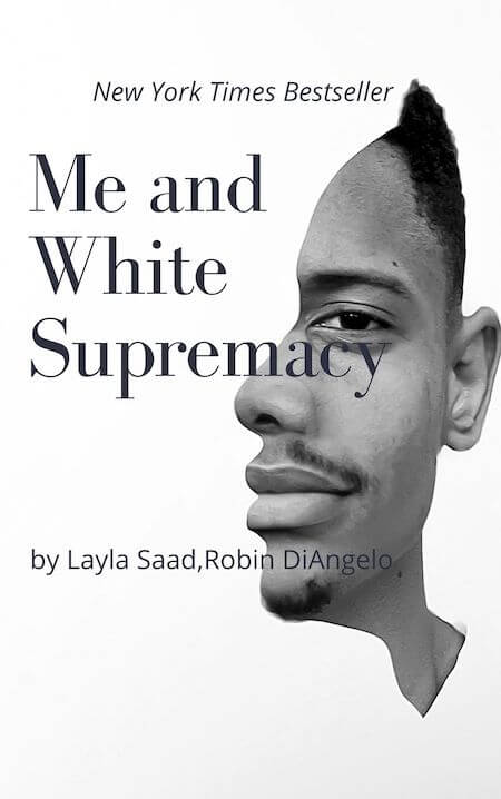 book summary - Me and White Supremacy by Layla Saad,Robin DiAngelo