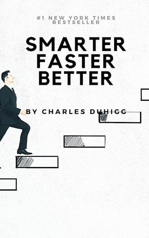 book summary - Smarter Faster Better by Charles Duhigg