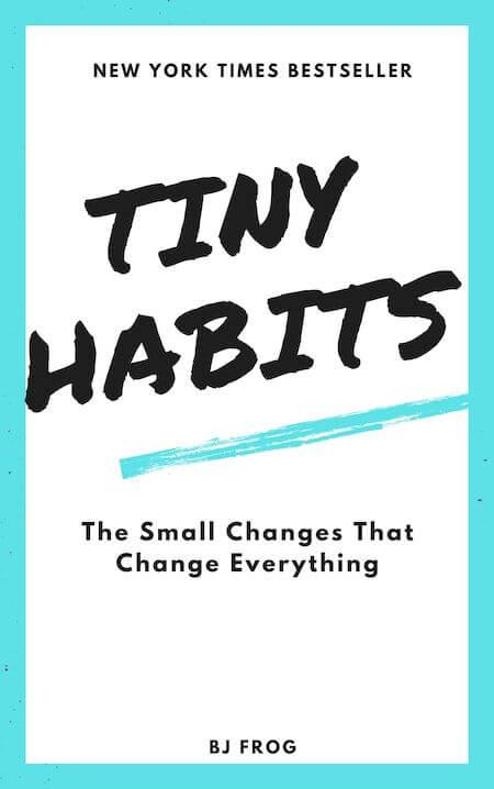 book summary - Tiny Habits by BJ Fogg