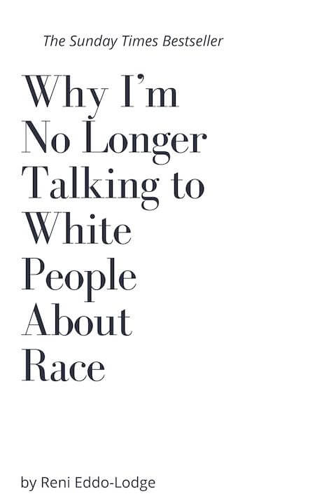 book summary - Why I'm No Longer Talking to White People About Race by Reni Eddo-Lodge