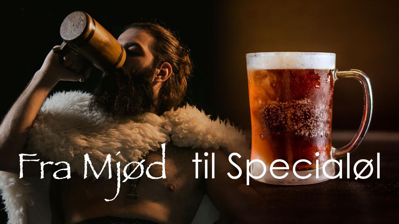 Fra Mjød til Specialøl