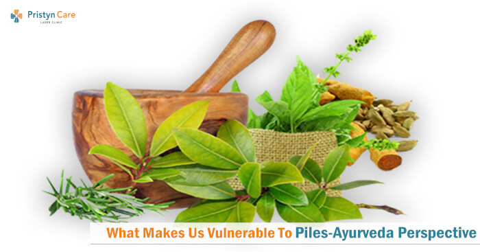 What Makes Us Vulnerable To Piles-Ayurveda Perspective
