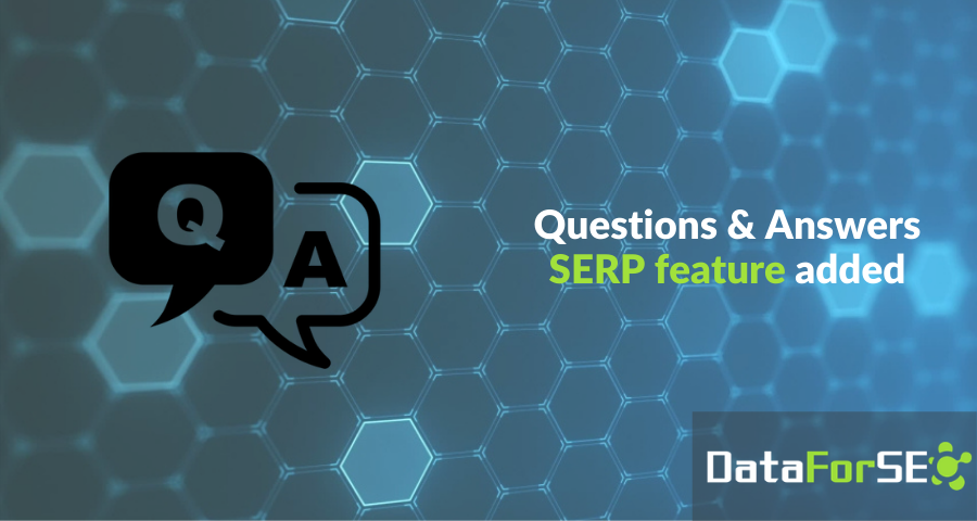 Questions & Answers SERP feature added