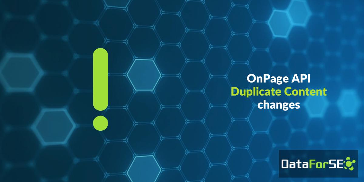 OnPage API: Duplicate Content changes