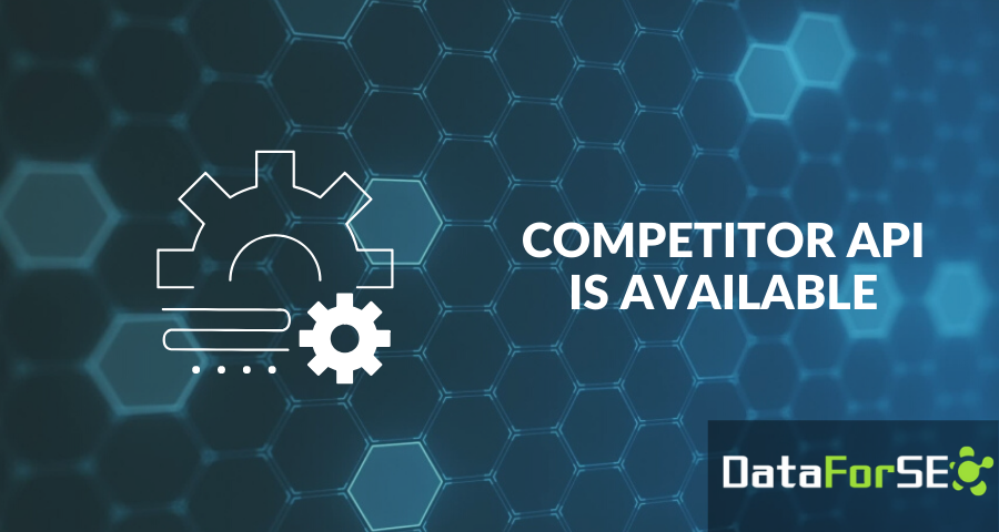Featured image for Competitor Data API is available 🎉