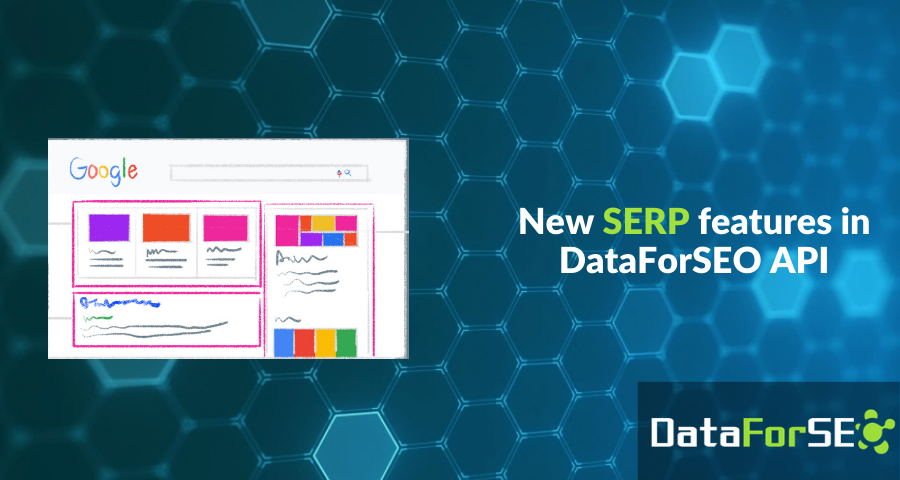 New SERP features in DataForSEO API