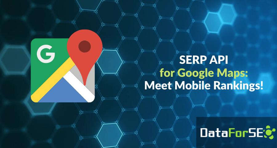 Mobile rankings at Google Maps SERP API v3