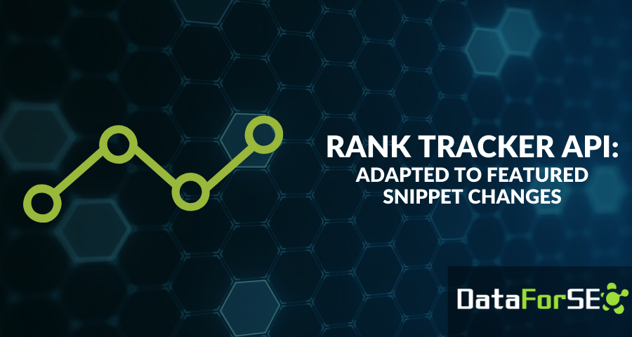 Rank Tracker API - adapted to featured snippet changes ✅