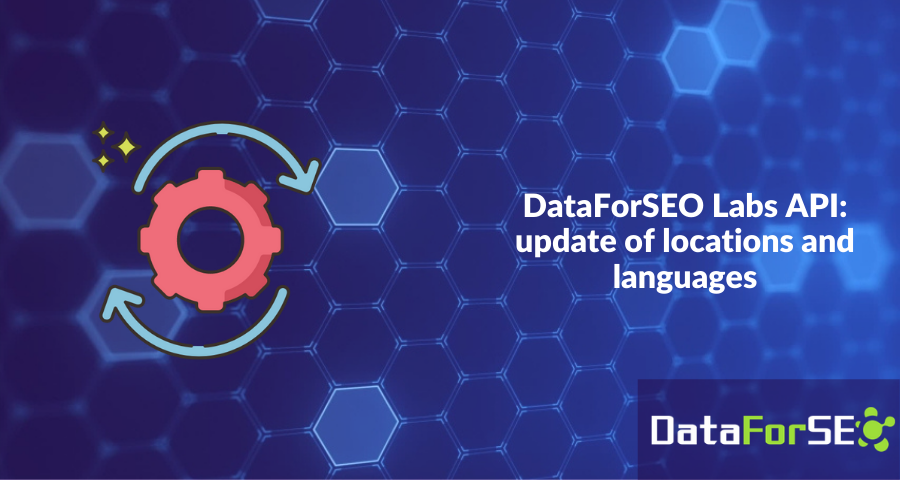 DataForSEO Labs API: update of locations and languages