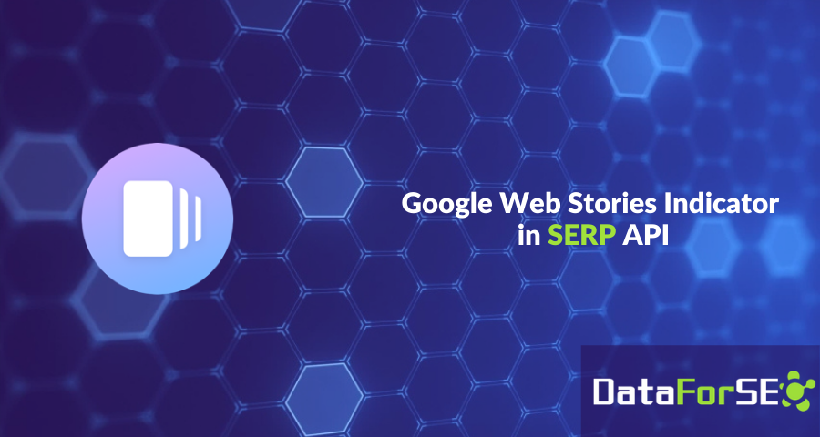 Web Stories SERP feature in DataForSEO API