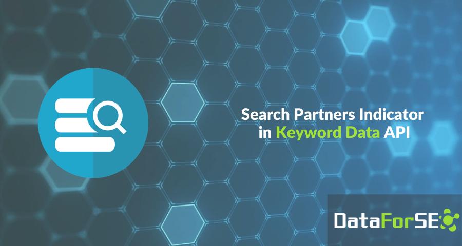 Search Partners Indicator in Keyword Data API