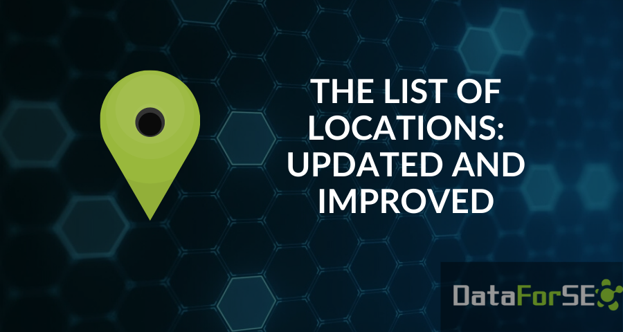 DataForSEO updates the list of locations