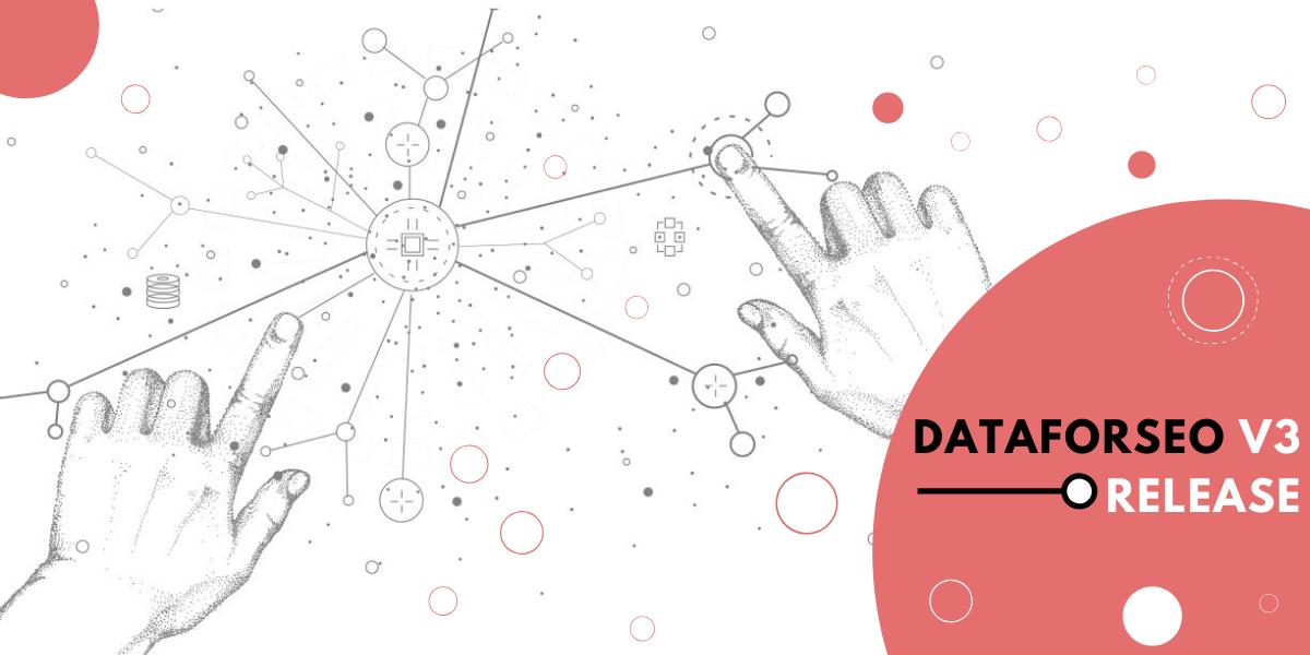 DataForSEO version 3 release 🚀