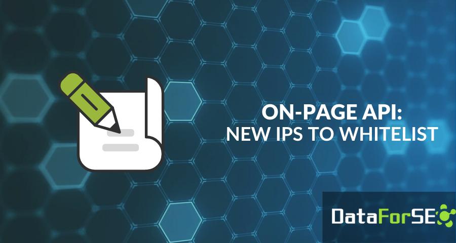 OnPage API: new IPs to whitelist 📄